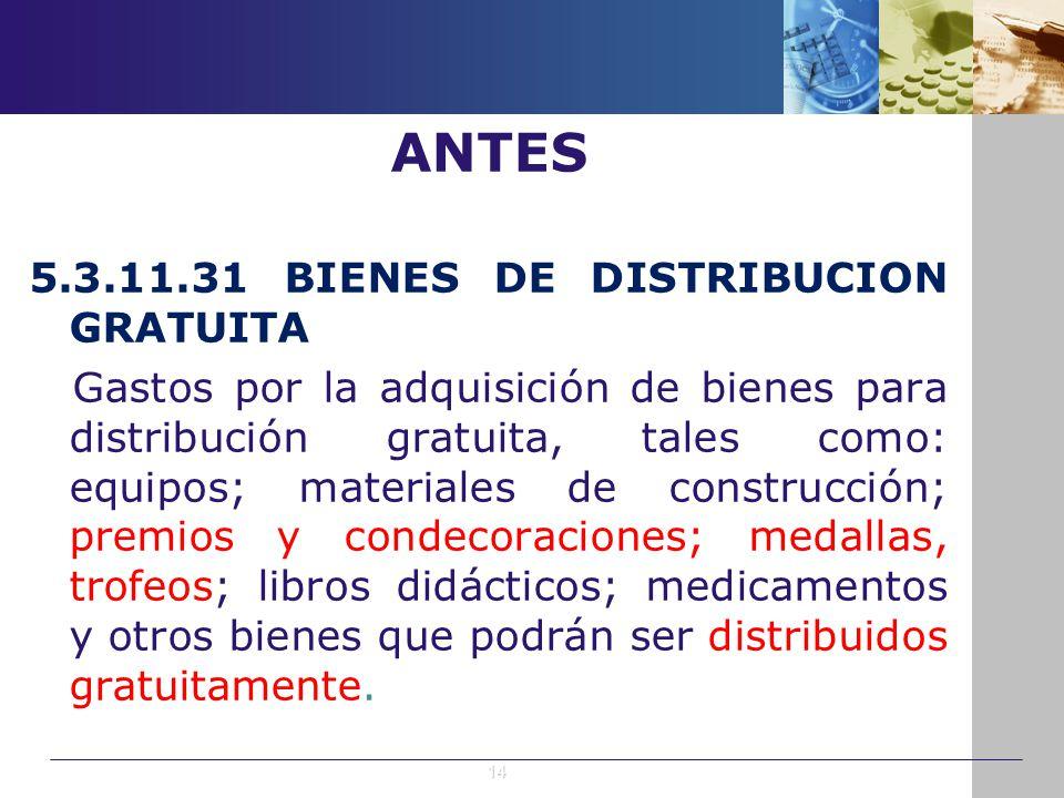 ANTES 5.3.11.31 BIENES DE DISTRIBUCION GRATUITA