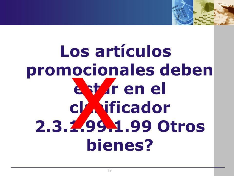 x Los artículos promocionales deben estar en el clasificador 2.3.1.99.1.99 Otros bienes
