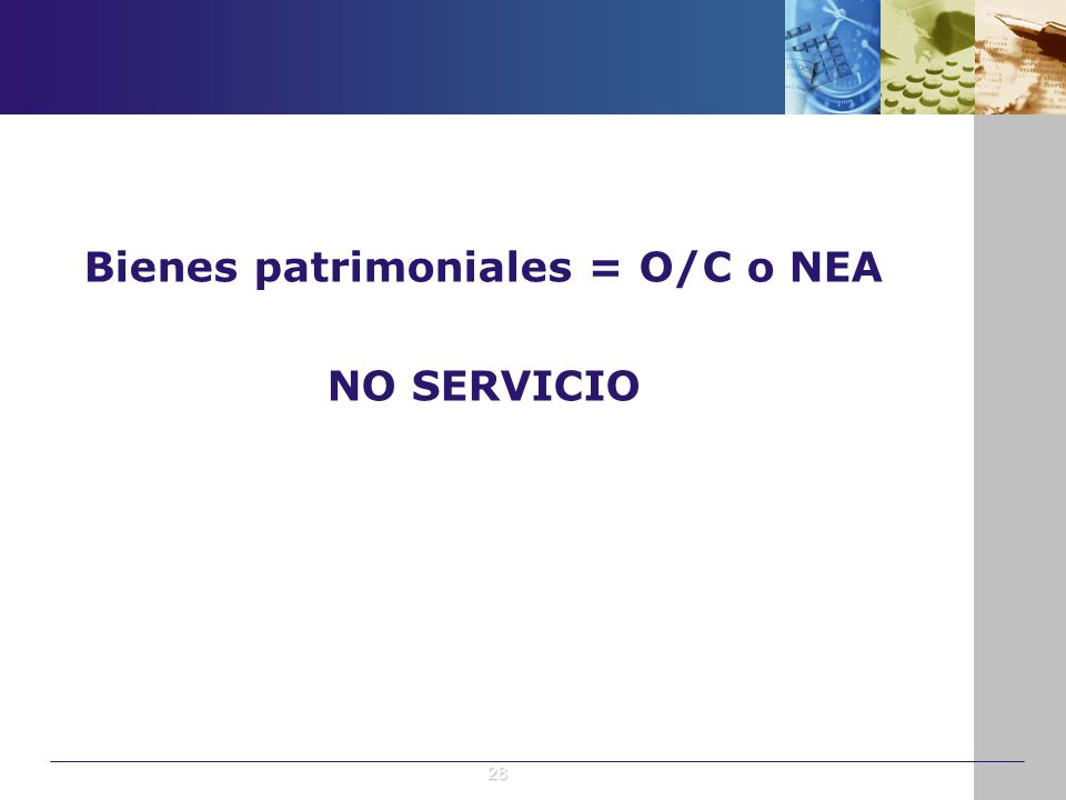 Bienes patrimoniales = O/C o NEA