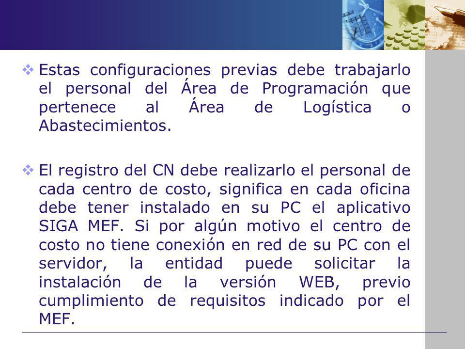 Estas configuraciones previas debe trabajarlo el personal del Área de Programación que pertenece al Área de Logística o Abastecimientos.