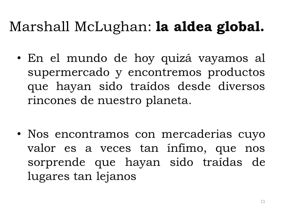 Marshall McLughan: la aldea global.