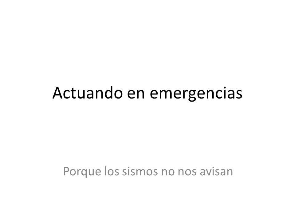 Actuando en emergencias
