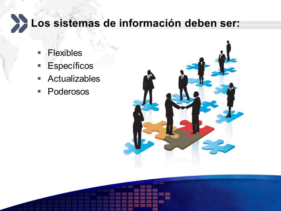 Los sistemas de información deben ser: