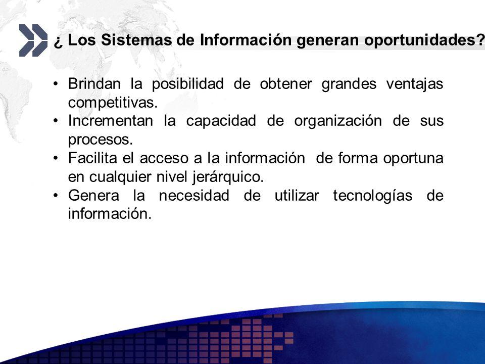 ¿ Los Sistemas de Información generan oportunidades