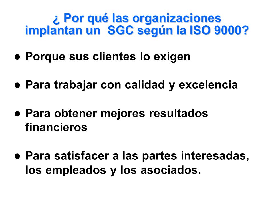 ¿ Por qué las organizaciones implantan un SGC según la ISO 9000