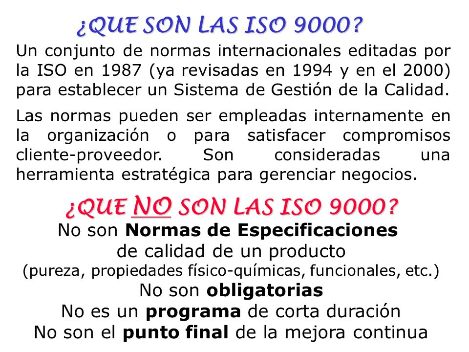 ¿QUE SON LAS ISO 9000 ¿QUE NO SON LAS ISO 9000
