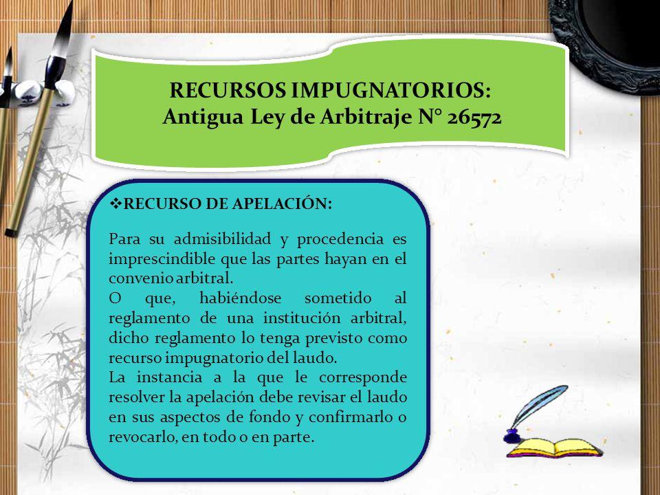 RECURSOS IMPUGNATORIOS: Antigua Ley de Arbitraje N° 26572
