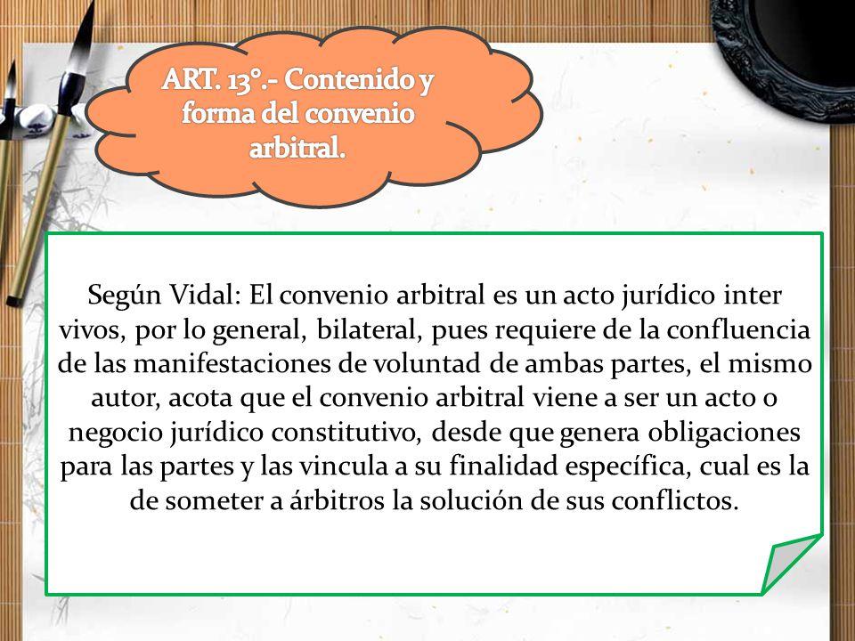 ART. 13°.- Contenido y forma del convenio arbitral.