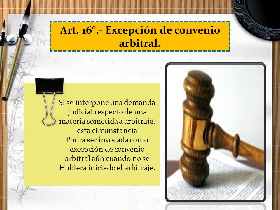 Art. 16°.- Excepción de convenio arbitral.