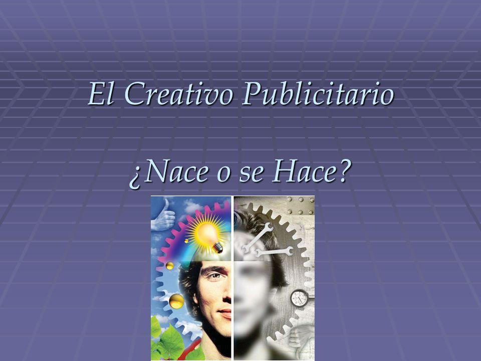 El Creativo Publicitario ¿Nace o se Hace