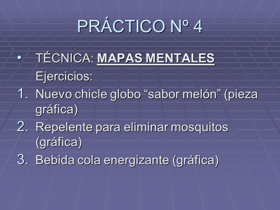 PRÁCTICO Nº 4 TÉCNICA: MAPAS MENTALES Ejercicios: