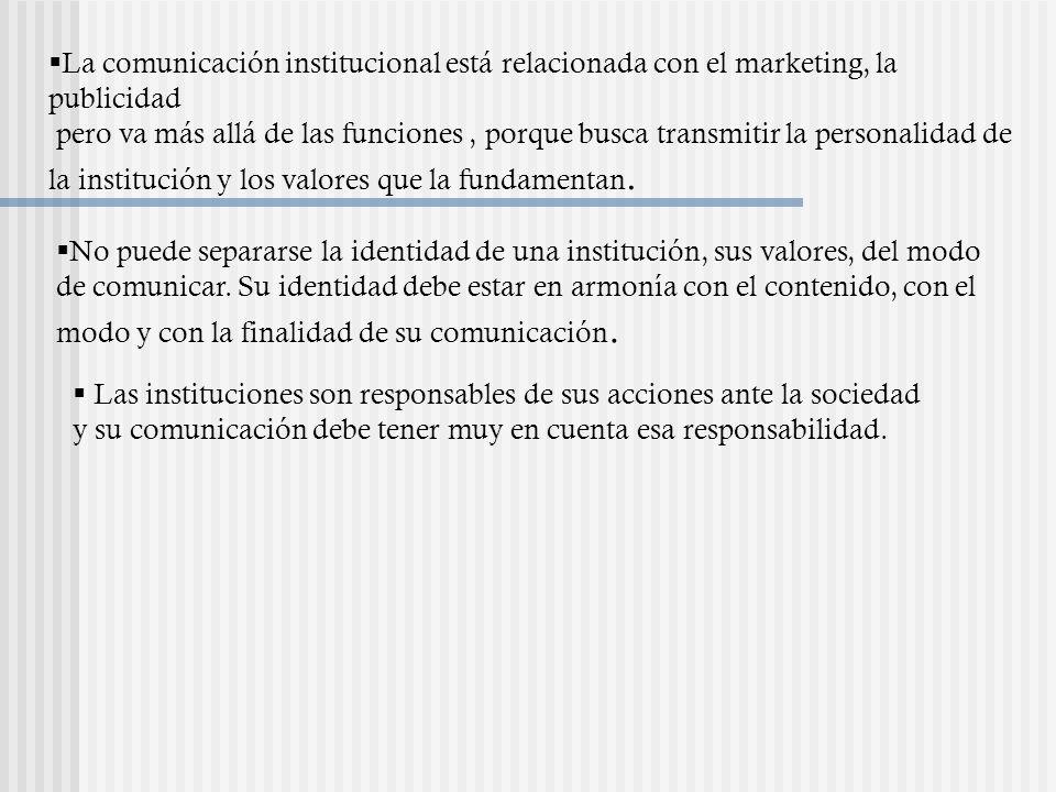 La comunicación institucional está relacionada con el marketing, la publicidad