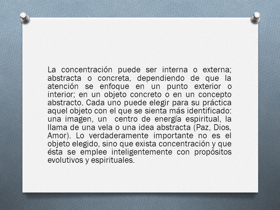 La concentración puede ser interna o externa; abstracta o concreta, dependiendo de que la atención se enfoque en un punto exterior o interior; en un objeto concreto o en un concepto abstracto.