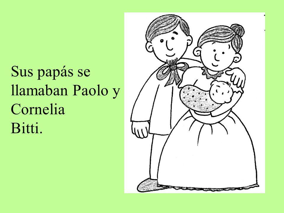 Sus papás se llamaban Paolo y Cornelia