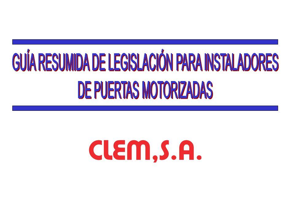 GUÍA RESUMIDA DE LEGISLACIÓN PARA INSTALADORES DE PUERTAS MOTORIZADAS