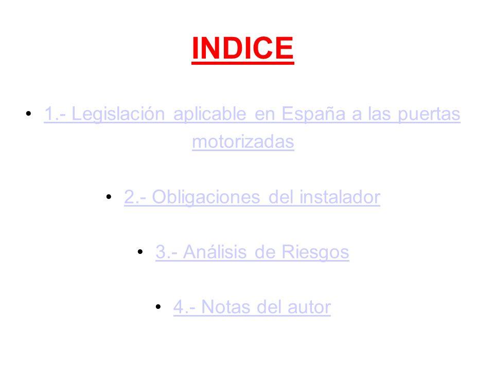 INDICE 1.- Legislación aplicable en España a las puertas motorizadas