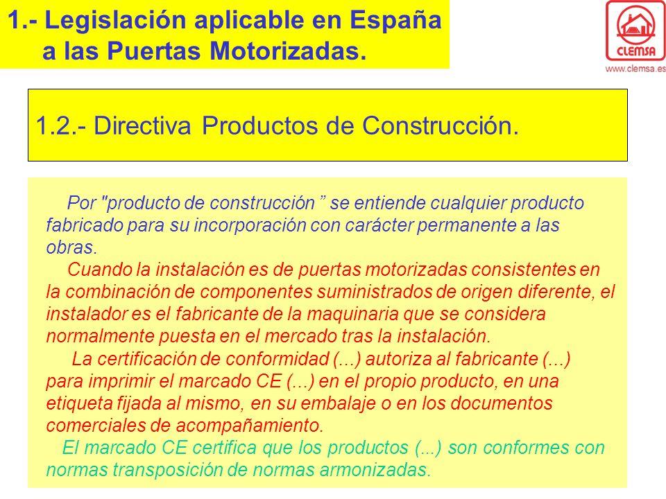 1.- Legislación aplicable en España a las Puertas Motorizadas.