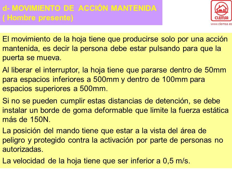 d- MOVIMIENTO DE ACCIÓN MANTENIDA ( Hombre presente)