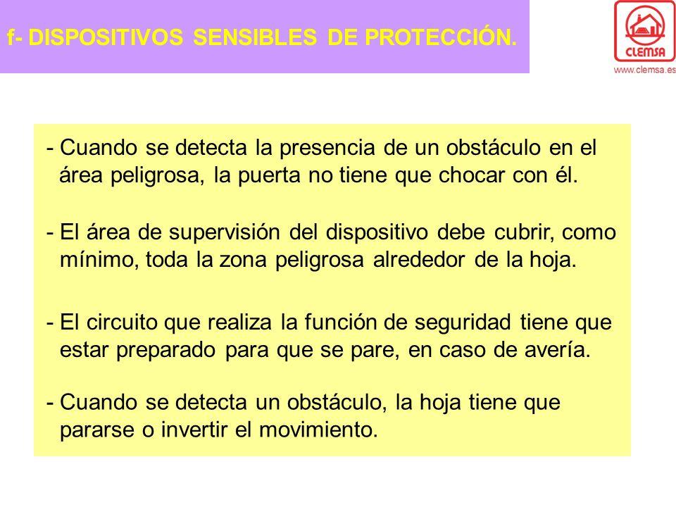 f- DISPOSITIVOS SENSIBLES DE PROTECCIÓN.