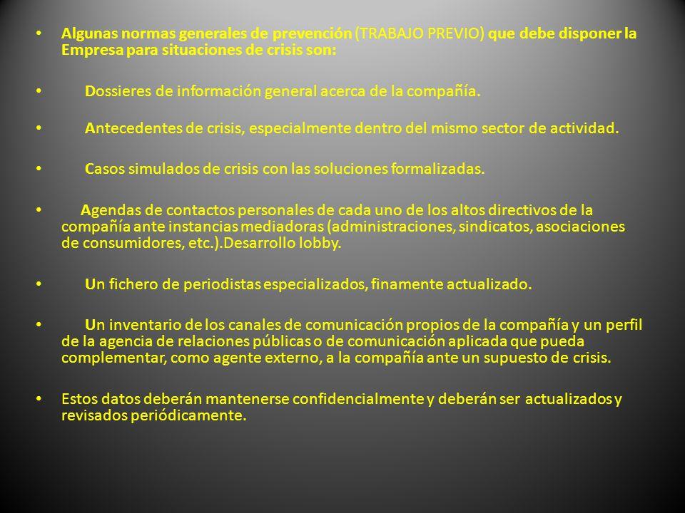 Algunas normas generales de prevención (TRABAJO PREVIO) que debe disponer la Empresa para situaciones de crisis son:
