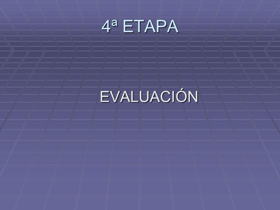 4ª ETAPA EVALUACIÓN