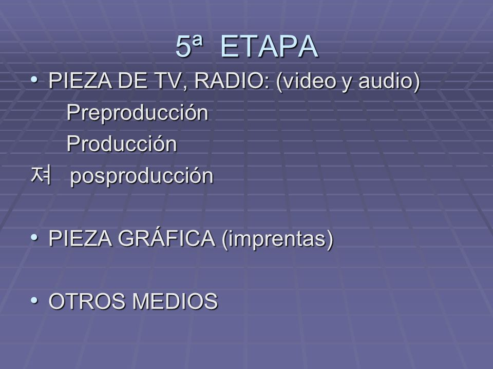 5ª ETAPA PIEZA DE TV, RADIO: (video y audio) Preproducción Producción