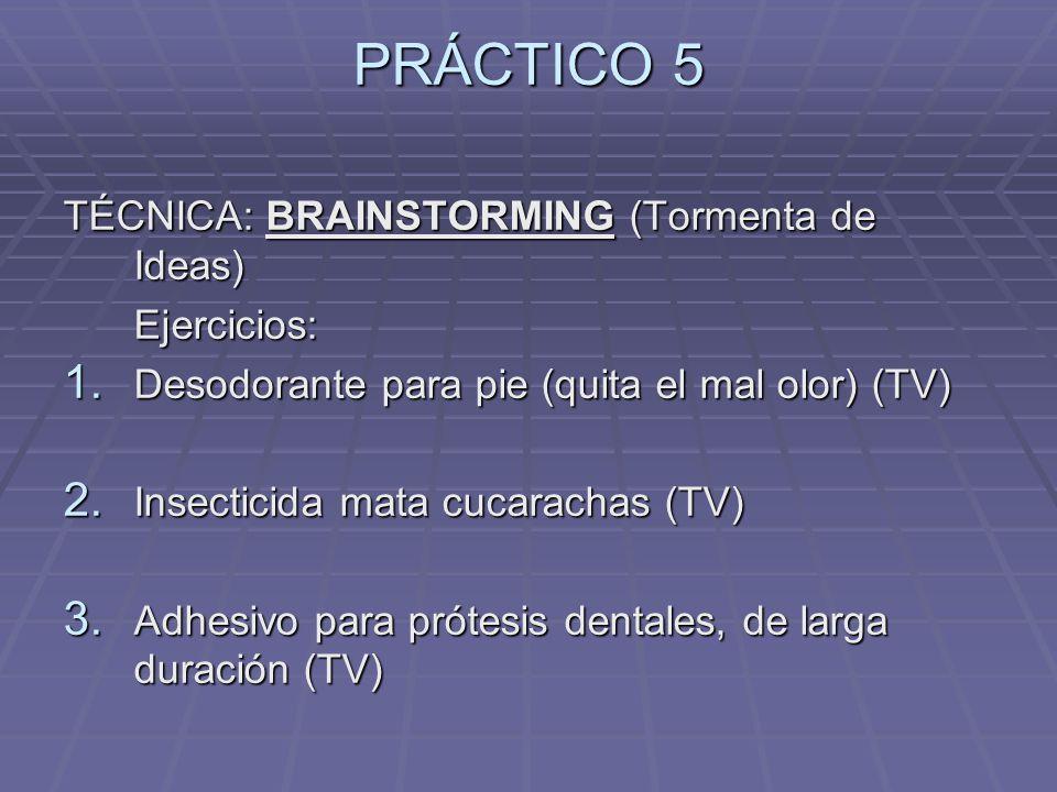 PRÁCTICO 5 TÉCNICA: BRAINSTORMING (Tormenta de Ideas) Ejercicios: