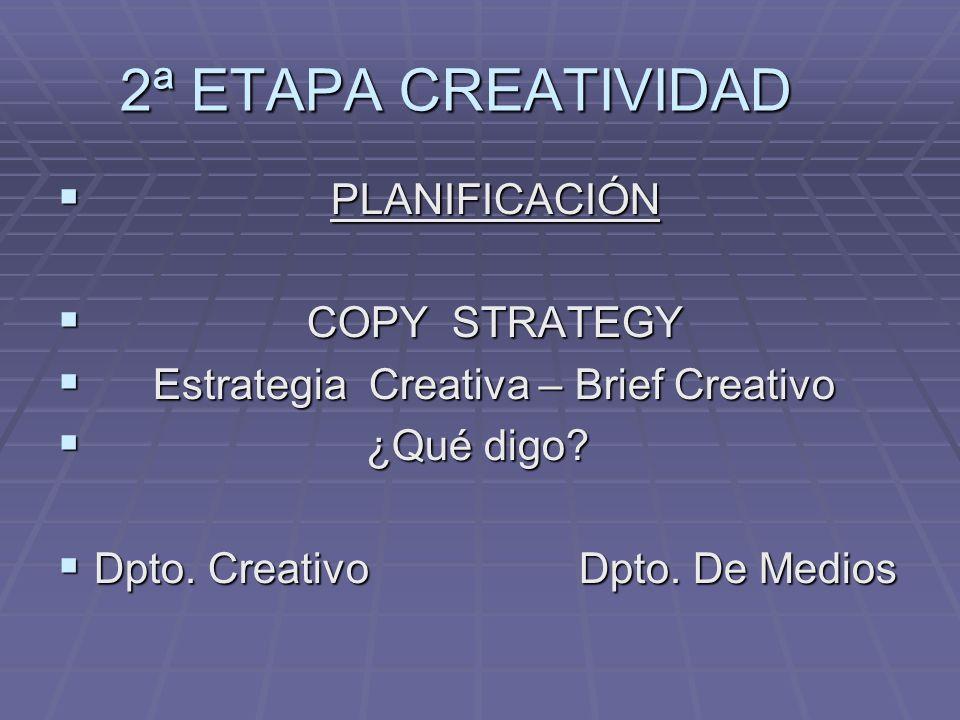 2ª ETAPA CREATIVIDAD PLANIFICACIÓN COPY STRATEGY