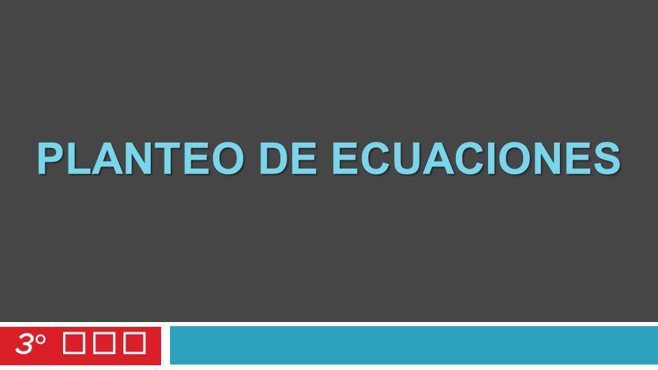PLANTEO DE ECUACIONES 3° SEC