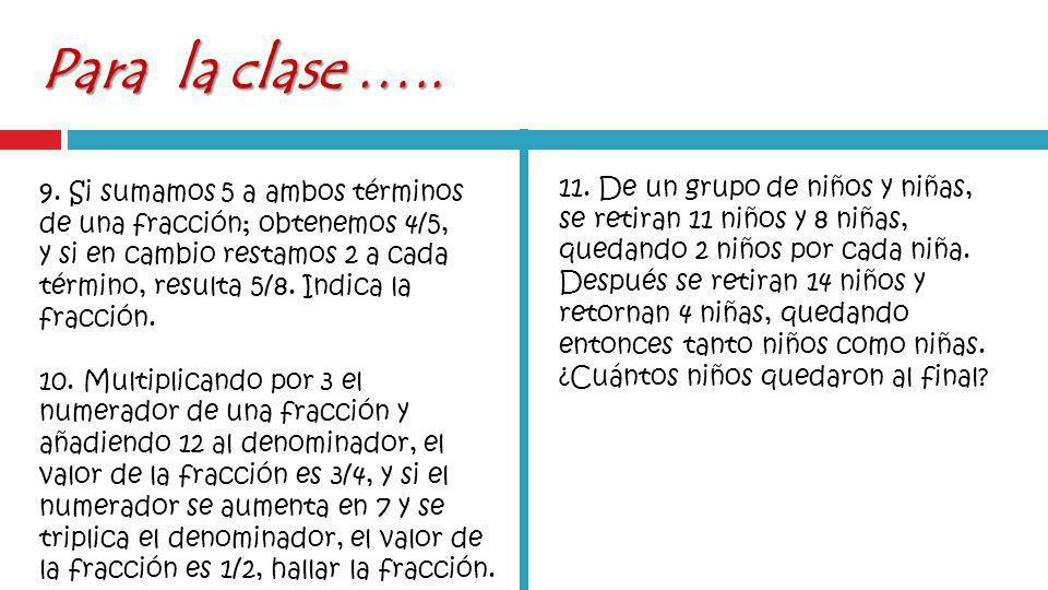 Para la clase …..