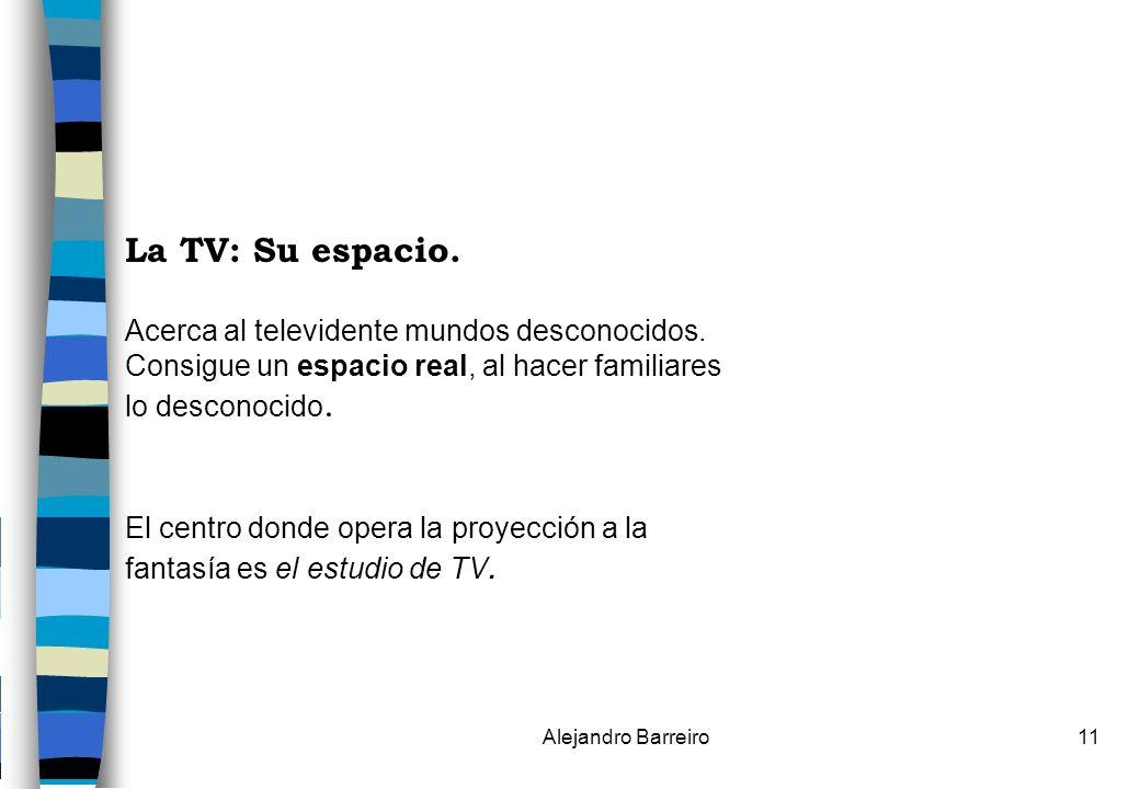 La TV: Su espacio. Acerca al televidente mundos desconocidos.