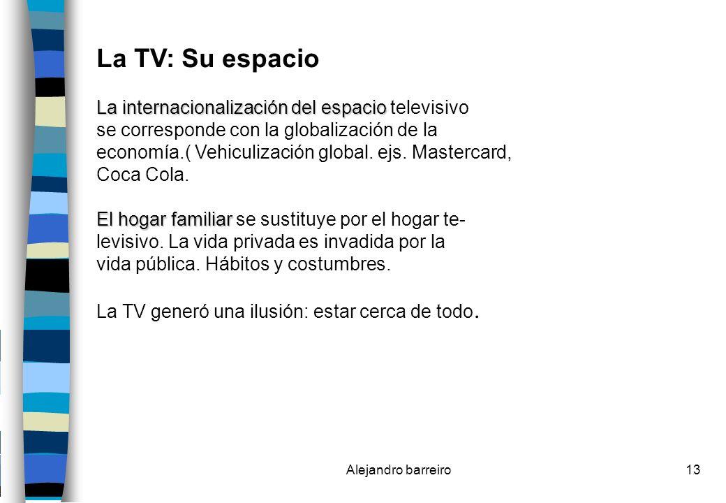 La TV: Su espacio La internacionalización del espacio televisivo
