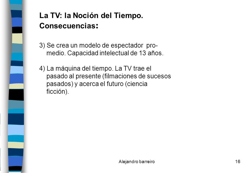 La TV: la Noción del Tiempo. Consecuencias: