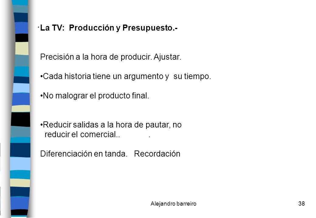 . La TV: Producción y Presupuesto.-