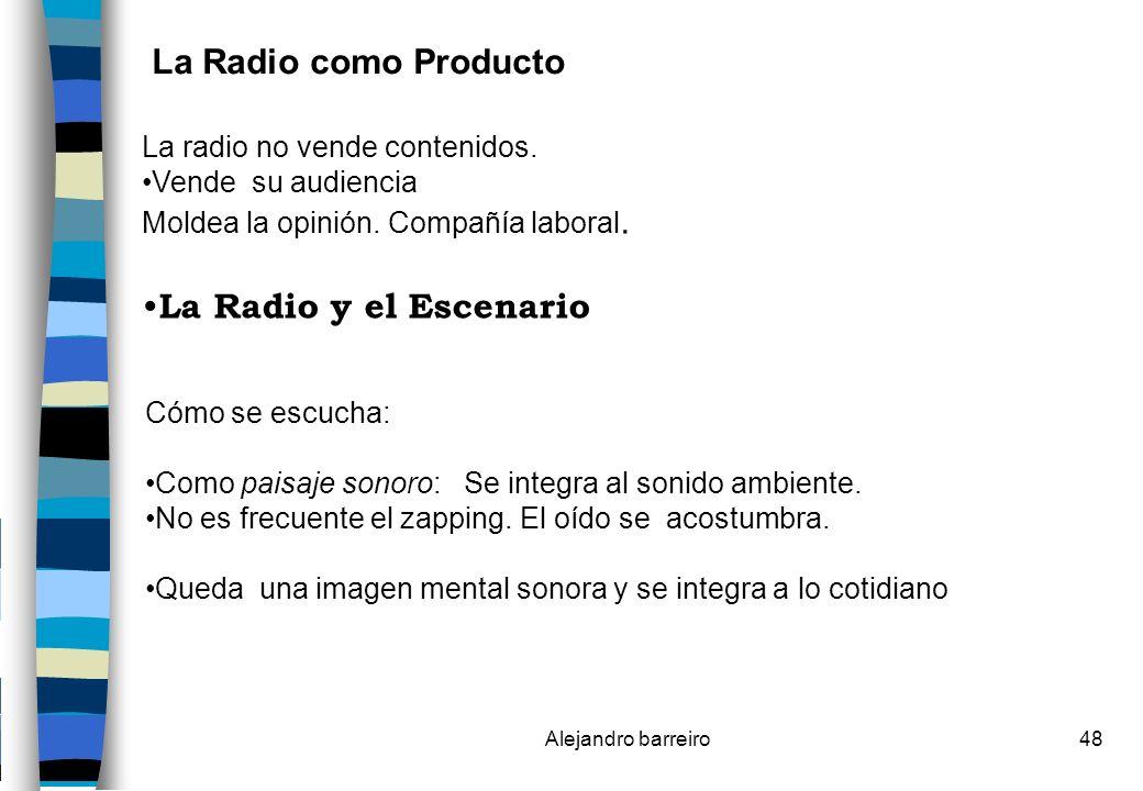La Radio como Producto La Radio y el Escenario