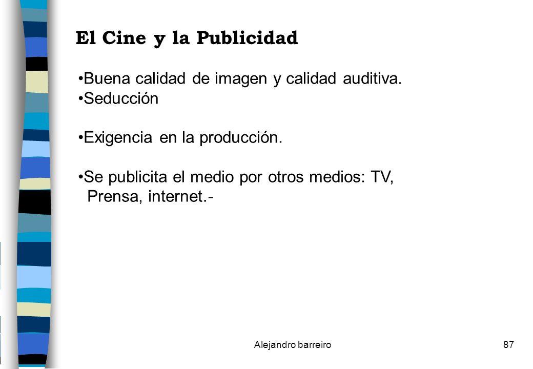 El Cine y la Publicidad Buena calidad de imagen y calidad auditiva.