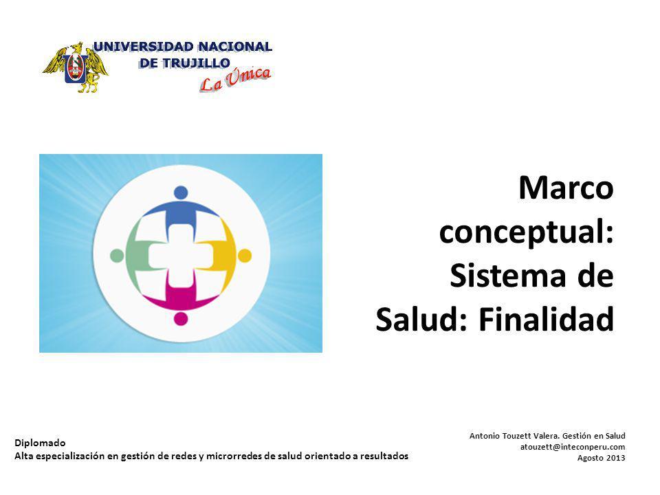 Marco conceptual: Sistema de Salud: Finalidad