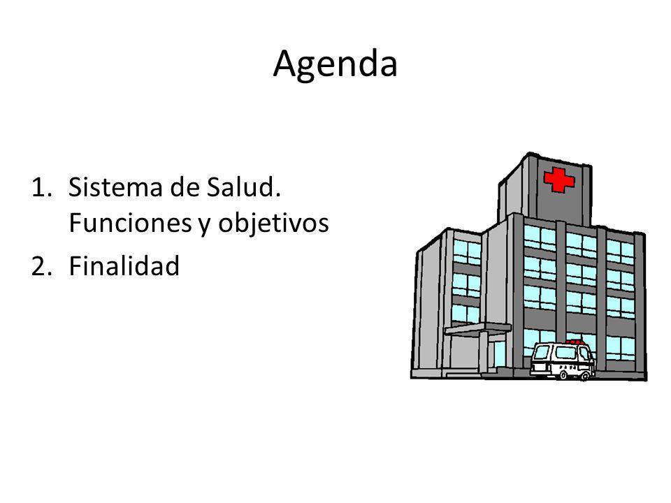 Agenda Sistema de Salud. Funciones y objetivos Finalidad