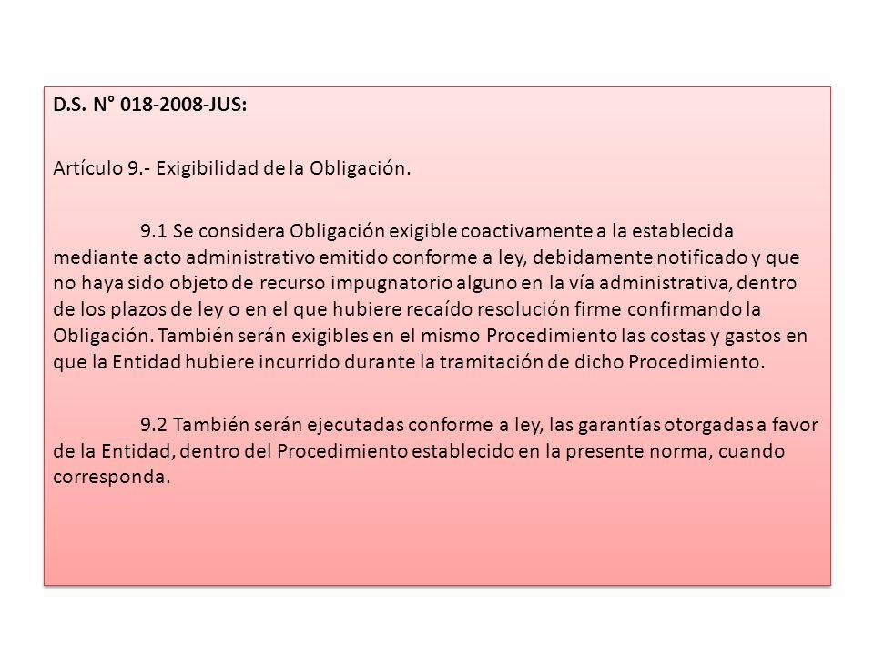 D.S. N° 018-2008-JUS: Artículo 9.- Exigibilidad de la Obligación.
