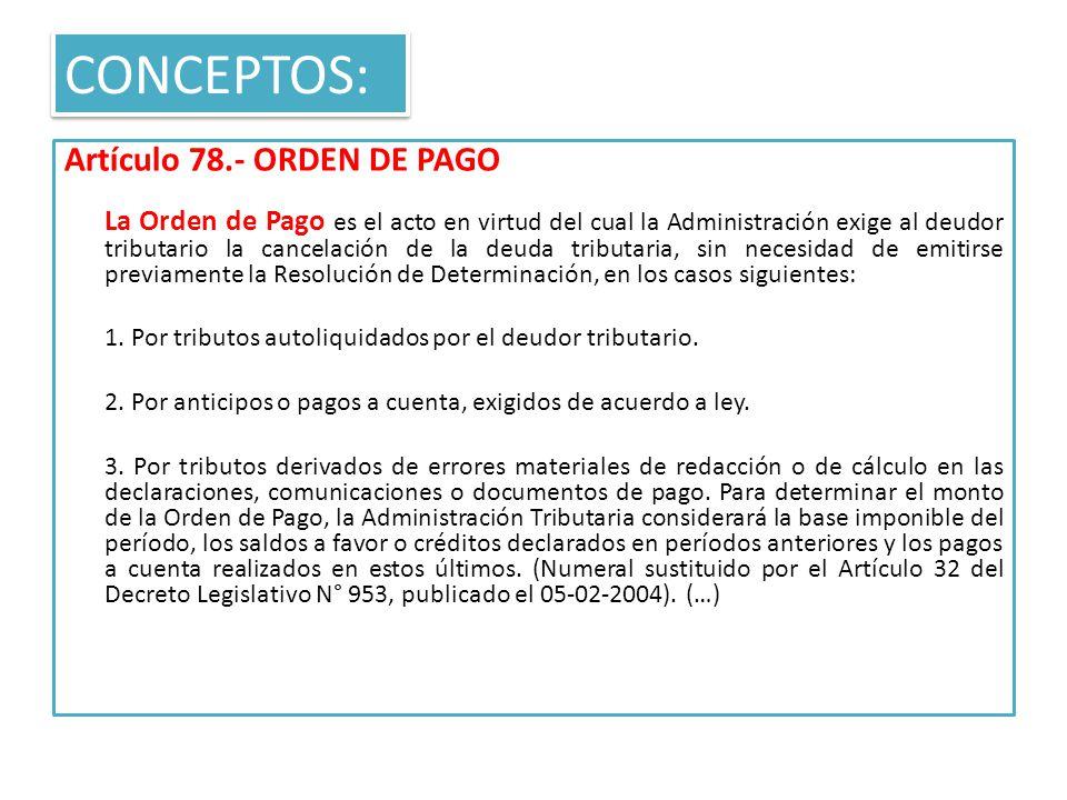 CONCEPTOS: Artículo 78.- ORDEN DE PAGO