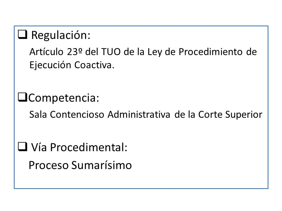 Regulación: Competencia: Vía Procedimental: Proceso Sumarísimo