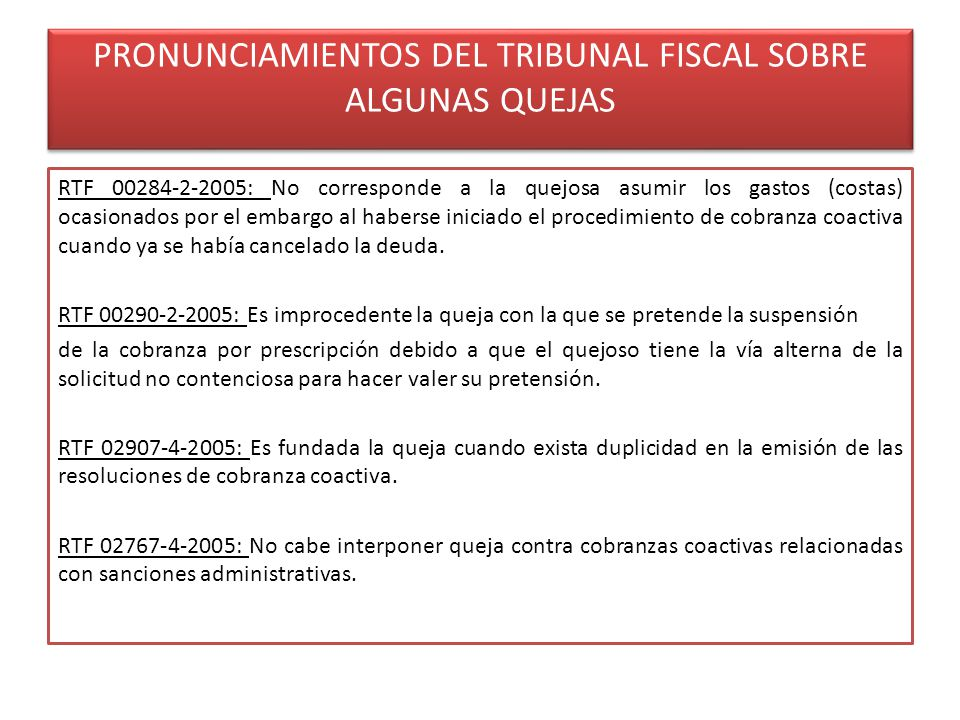 PRONUNCIAMIENTOS DEL TRIBUNAL FISCAL SOBRE ALGUNAS QUEJAS