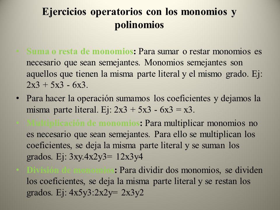 Ejercicios operatorios con los monomios y polinomios