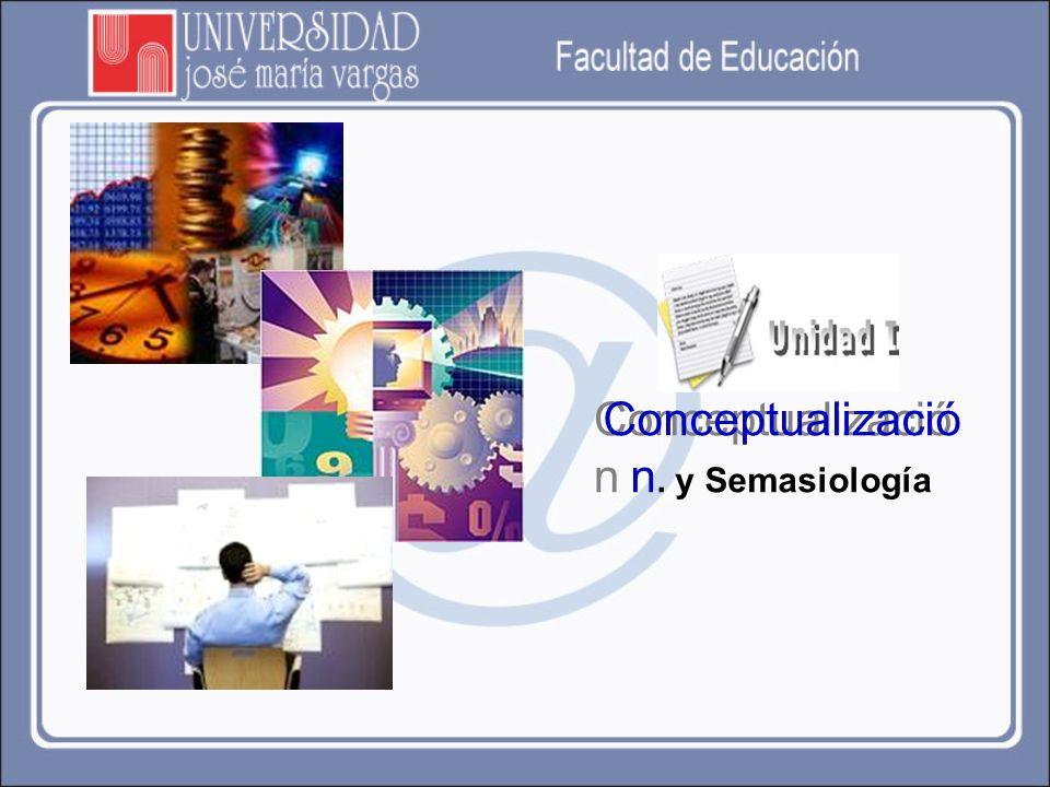 Conceptualización. y Semasiología