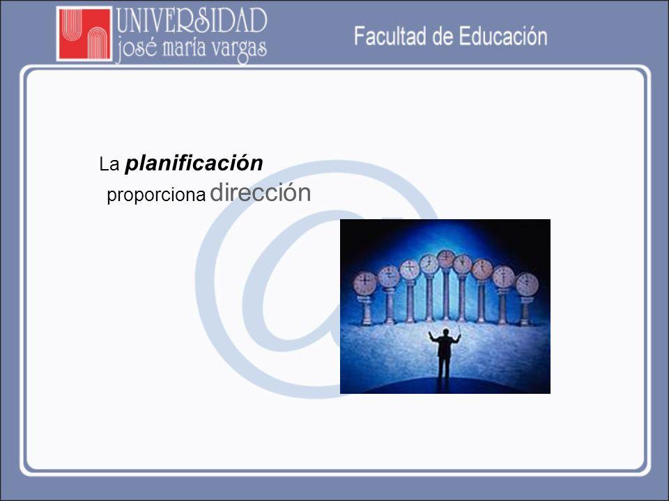 La planificación proporciona dirección