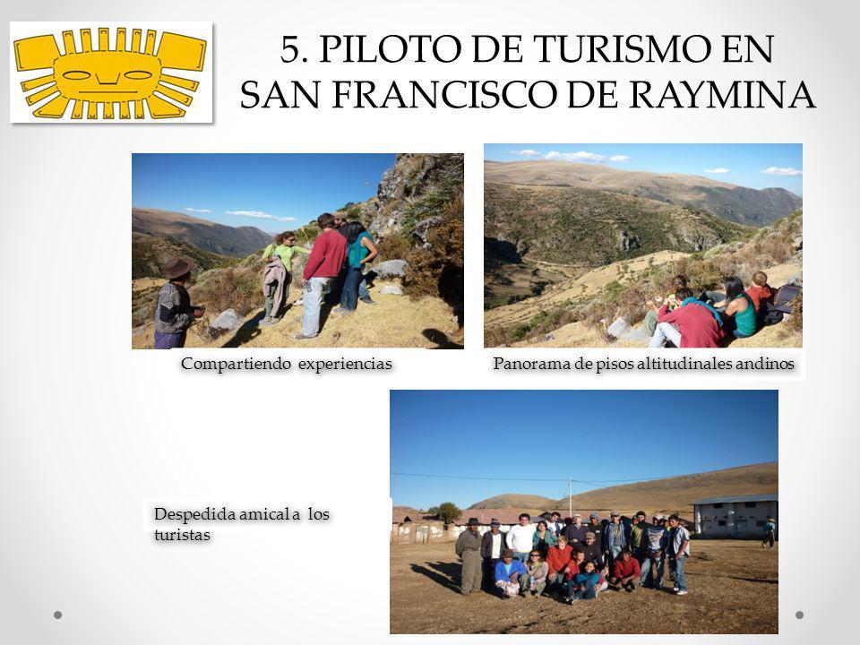 5. PILOTO DE TURISMO EN SAN FRANCISCO DE RAYMINA