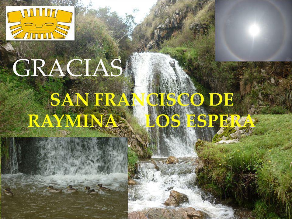 SAN FRANCISCO DE RAYMINA LOS ESPERA