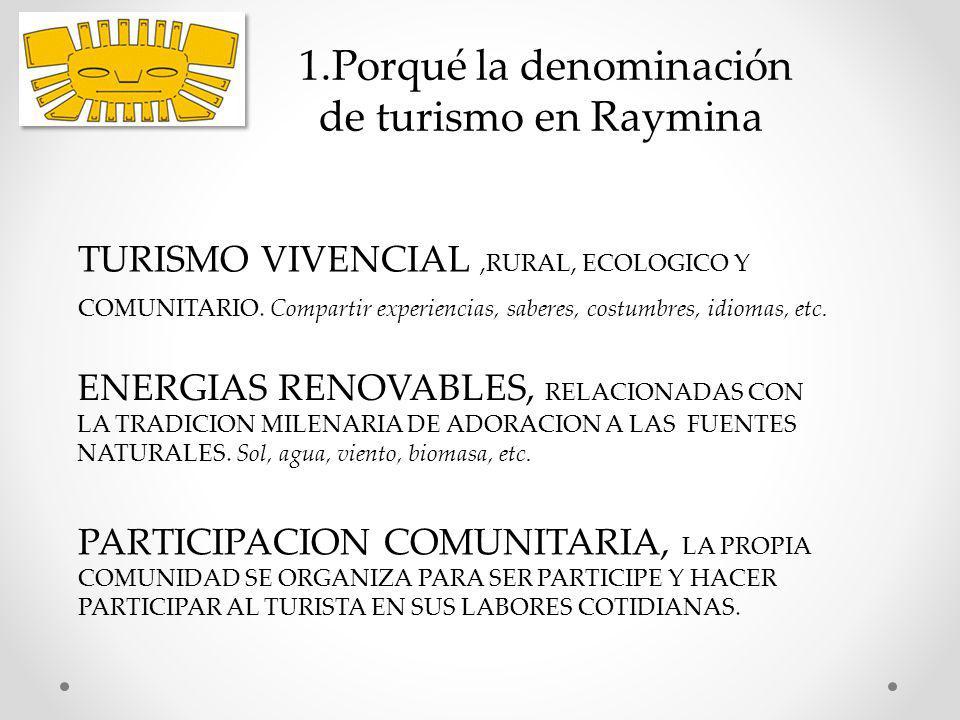 1.Porqué la denominación de turismo en Raymina