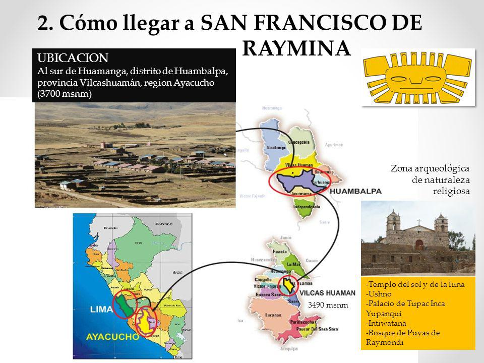 2. Cómo llegar a SAN FRANCISCO DE RAYMINA