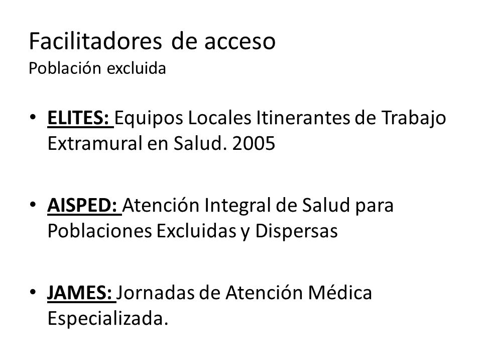 Facilitadores de acceso Población excluida